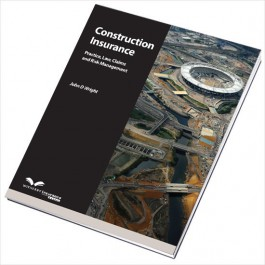 Construction Insurance - Practice, Law, Claims and Risk Management cover